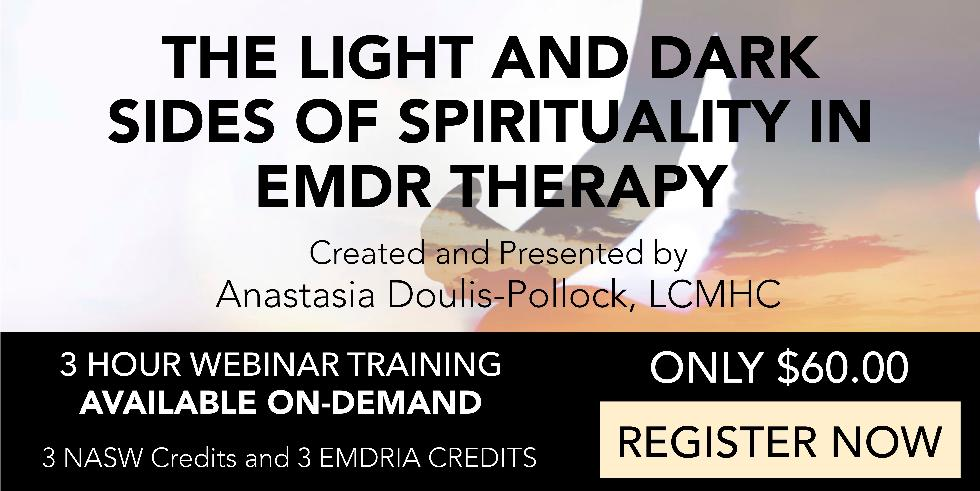 The Light and Dark Sides of Spirituality in EMDR Therapy EMDR Advanced Training